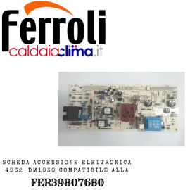 FERROLI SCHEDA ACCENSIONE ELETTRONICA 4962DM1030 COMPATIBILE FER39807680